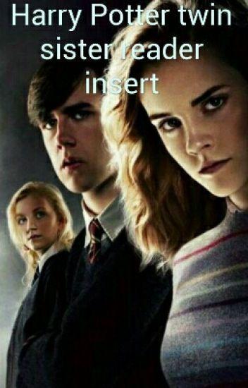 Harry Potter twin sister reader insert - Reader-chan - Wattpad