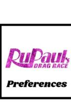 Drag Queen Preferences  by ChelseaSmith628