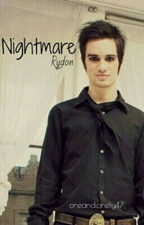 Nightmare | Rydon by oneandlonely47