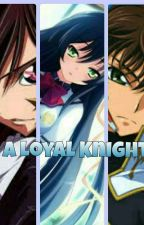 A loyal Knight ( Lelouch x oc ) by akumichii