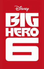 Big Hero Six x Male!Reader by K-chann