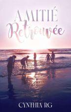 Amitié Retrouvée - Réécriture en 2019 by Cynthia29900