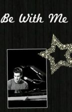 Be With Me ~ A James Maslow  Fanfic by Rusherforever35
