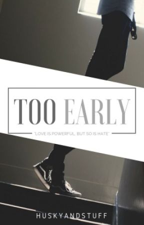 Too Early by EmpressCola