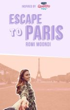 ESCAPE TO PARIS by romimoondi