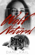 The Wolf and the Natural| Eternal Series book 1 by Dani_Kail