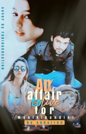 Manan SS An affair to live for [completed] by Andal100