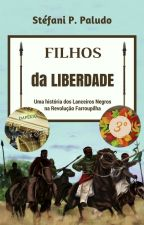Filhos da Liberdade by StefaniPPaludo