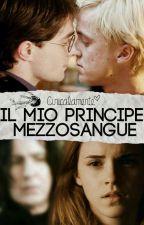 Il Mio Principe Mezzosangue [Snamione/Drarry] by Cinicalamente