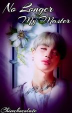 No Longer My Master || Jimin by Chimchocolate