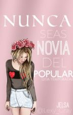 ¡NUNCA SEAS NOVIA DEL POPULAR! [2da temporada] [Jelsa] by Lexy_Gray