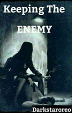 Keeping The Enemy by Darkstaroreo