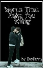 """Words that make you """"Kilig"""" by HeyDainy"""