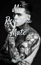 Mi Pequeña Mate by AiilenKellin