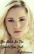 The Mask In The Woods-One Shot- Sang Sorenson by 2027autumn
