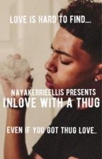Inlove with a thug  ||Sequel to Thug Love|| by nayakerrieellis