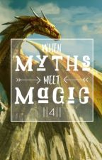 When Myths Meet Magic    4 by Yournormalpjofangirl