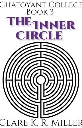 Chatoyant College Book 3: The Inner Circle by clarekrmiller