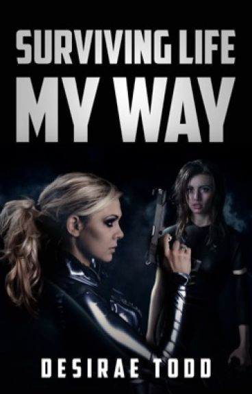 Surviving life, my way (Lesbian)(On Hold)