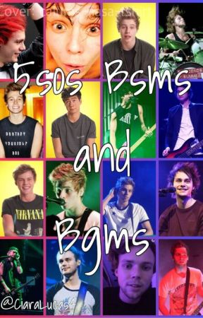 5sos Bsms and Bgms (REQUESTS ARE OPEN) by CiaraLucas4