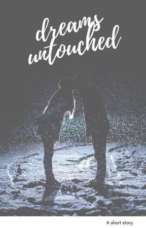 Dreams Untouched by Austen786