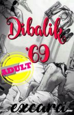 Dibalik '69 [On Going] by excara