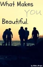 What Makes You Beautiful. (one direction fan fiction) by Abbie_Morgan