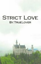 Strict Love by TrueLover