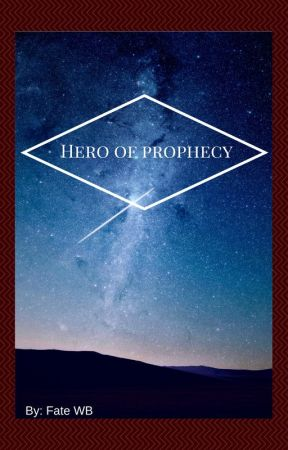 Hero of prophecy by Fatewomita