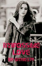 Impossible Love by Smile17g