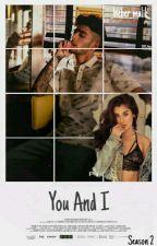 You And I [ 2°Temporada]  by _Bieber_Malik_