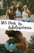 365 Dias na Adolescência  by LolahMuller