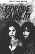¿Porque Camila?《CAMREN》 by Tumblr_Danna