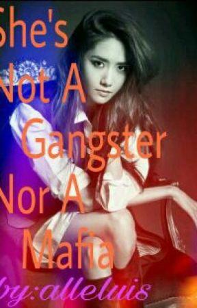She's Not A Gangster Nor A Mafia by alleluis