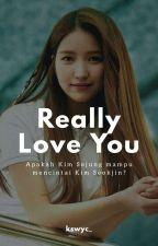Really Love You (Sowjin Fanfic) by dydydy_