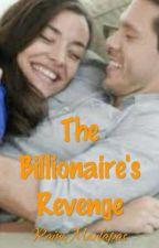 The Billionaire's Revenge by RaineManlapas