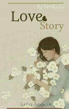 Love Story      Eunha ; Jungkook  [HIATUS] by Nindy_32