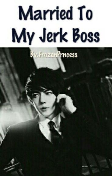 Married To My Jerk Boss