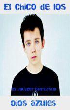 El chico de los ojos azules (Asa Butterfield y tu) by Jocelyn_Amaya