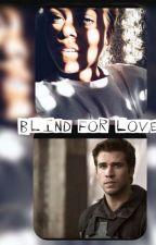 Blind for Love by xxziemlichhobbylosxx