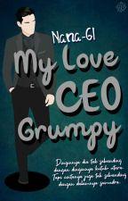 MY LOVE CEO GRUMPY  by Shifana_14
