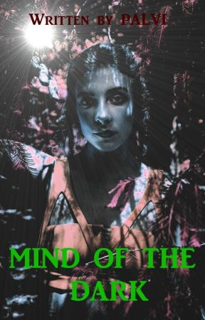 Mind of the Dark by PalviSharma