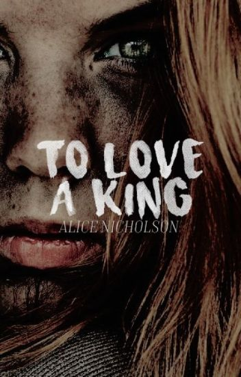 To Love A King