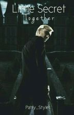 Little secret: Together | Draco Malfoy | by Patry_Styles