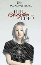 Her Gangster Life (Book 3)  by fairypublishinghouse