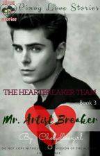 THE HEARTBREAKER TEAM book 3 Mr.ARTISTbreaker by Choiyellowgirl10