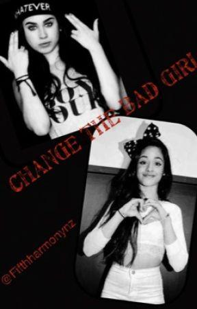 Change the bad girl. by fifthharmonyNZ