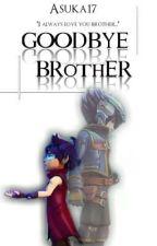 Goodbye Brother ✔ by asuka17