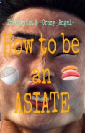 How to be an Asiate 🍚 by TheCityCat