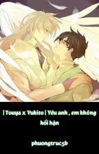 [ Touya x Yukito ] Yêu anh em không hối hận by phuongtruc5b